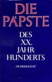 J-R-Grigulevic+Die-Päpste-des-XX-Jahrhunderts